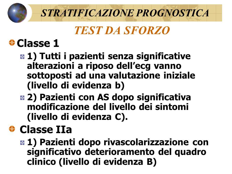 TEST DA SFORZO Classe 1 1) Tutti i pazienti senza significative alterazioni a riposo dell'ecg vanno sottoposti ad una valutazione iniziale (livello di