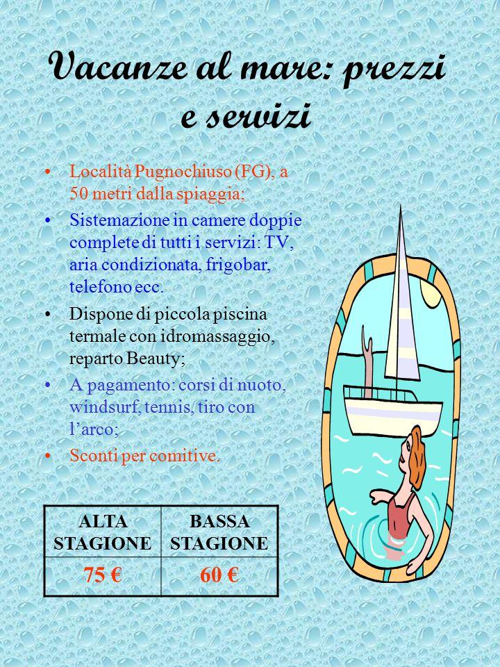 Vacanze al mare: prezzi e servizi Località Pugnochiuso (FG), a 50 metri dalla spiaggia; Sistemazione in camere doppie complete di tutti i servizi: TV, aria condizionata, frigobar, telefono ecc.