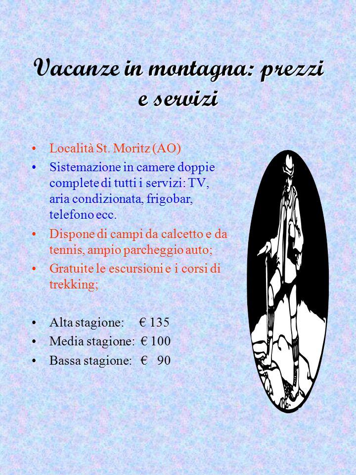 in montagna: prezzi e servizi Vacanze in montagna: prezzi e servizi Località St.