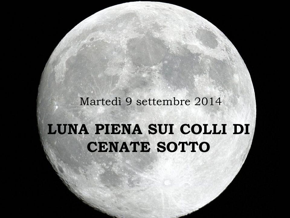 Martedì 9 settembre 2014 LUNA PIENA SUI COLLI DI CENATE SOTTO