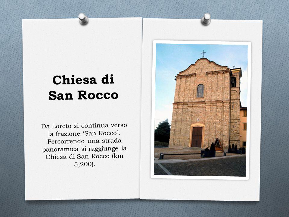 Chiesa di San Rocco Da Loreto si continua verso la frazione 'San Rocco'. Percorrendo una strada panoramica si raggiunge la Chiesa di San Rocco (km 5,2