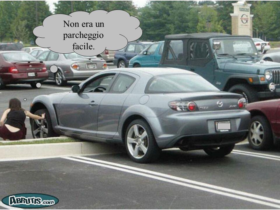 Non era un parcheggio facile.