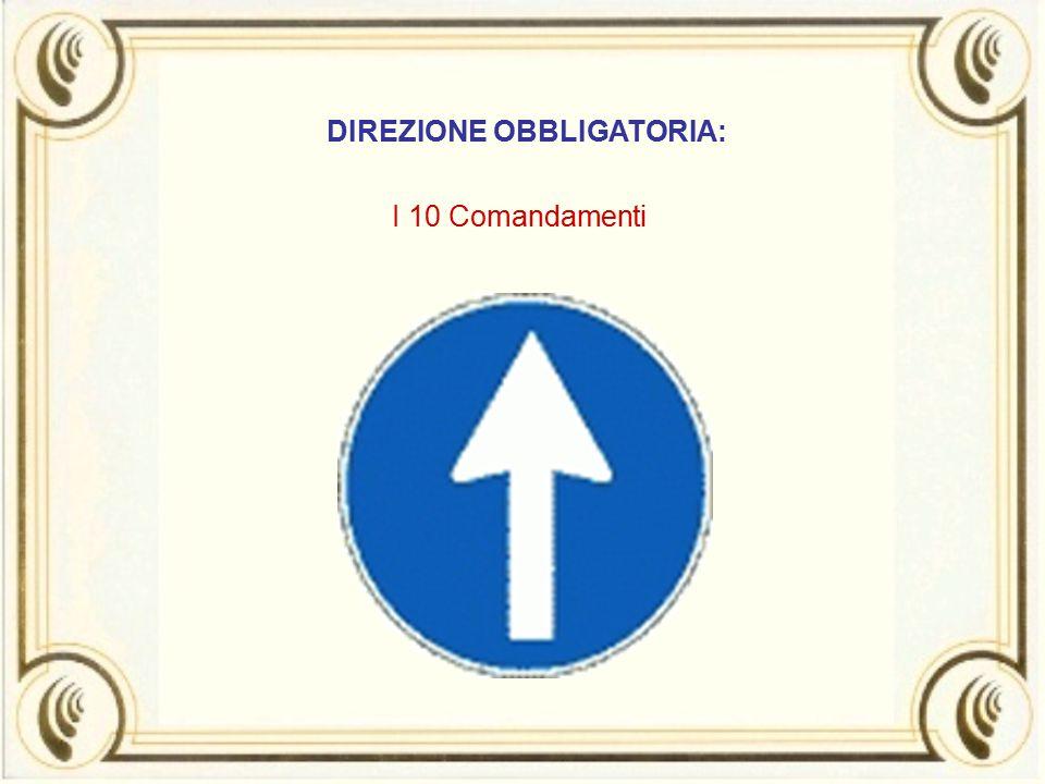 DIREZIONE OBBLIGATORIA: I 10 Comandamenti