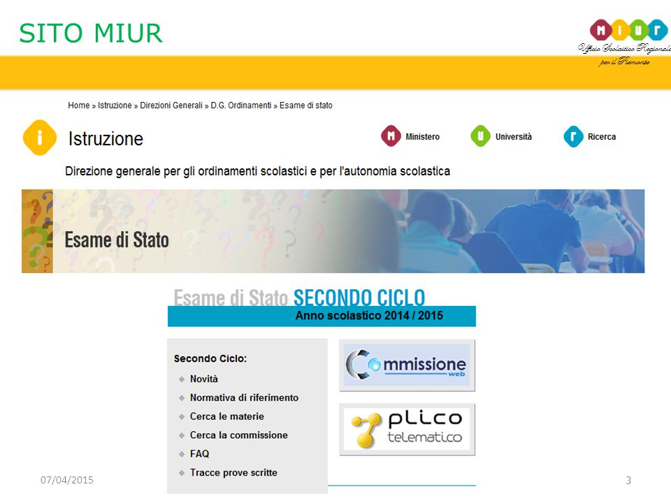 Ufficio Scolastico Regionale per il Piemonte FAQ 4 07/04/2015 FAQ