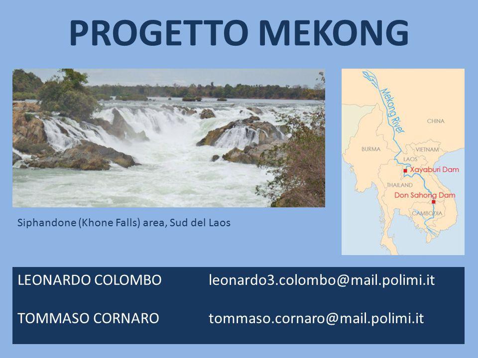 PROGETTO MEKONG LEONARDO COLOMBOleonardo3.colombo@mail.polimi.it TOMMASO CORNAROtommaso.cornaro@mail.polimi.it Siphandone (Khone Falls) area, Sud del