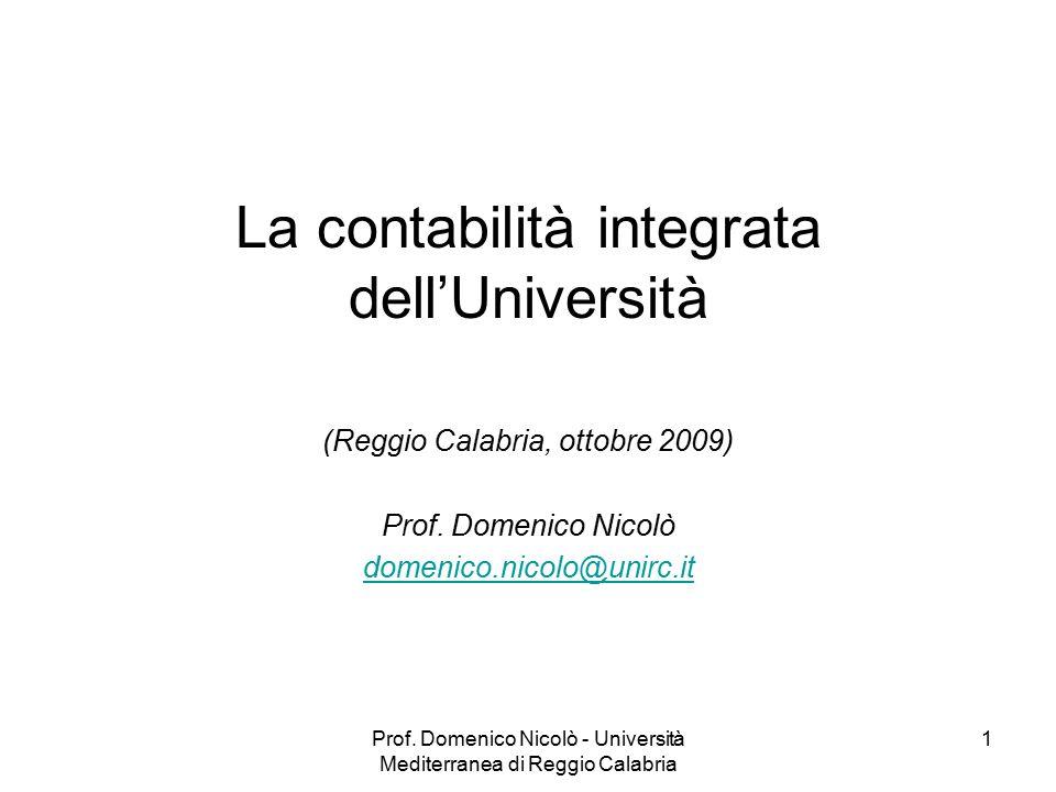 Prof. Domenico Nicolò - Università Mediterranea di Reggio Calabria 1 La contabilità integrata dell'Università (Reggio Calabria, ottobre 2009) Prof. Do