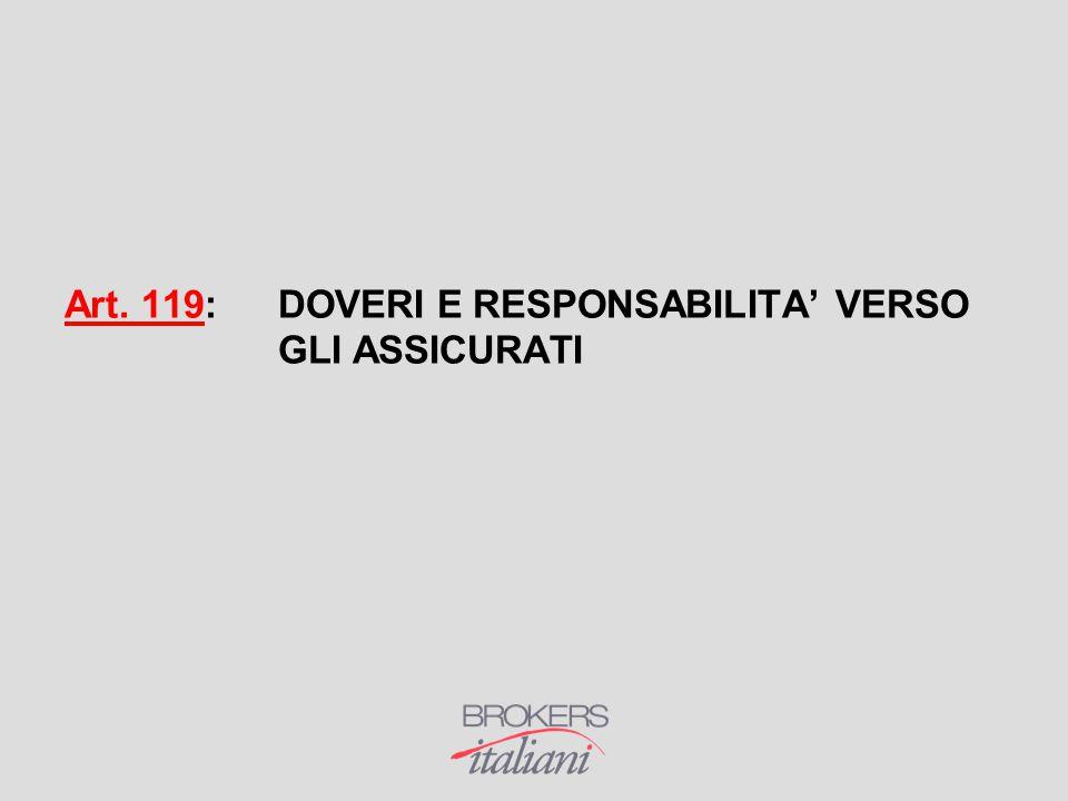 Art. 119:DOVERI E RESPONSABILITA' VERSO GLI ASSICURATI