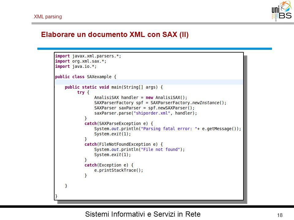 18 XML parsing Sistemi Informativi e Servizi in Rete Elaborare un documento XML con SAX (II)