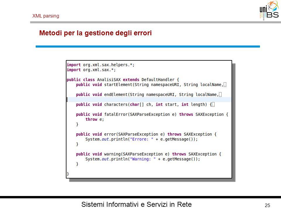 25 XML parsing Sistemi Informativi e Servizi in Rete Metodi per la gestione degli errori