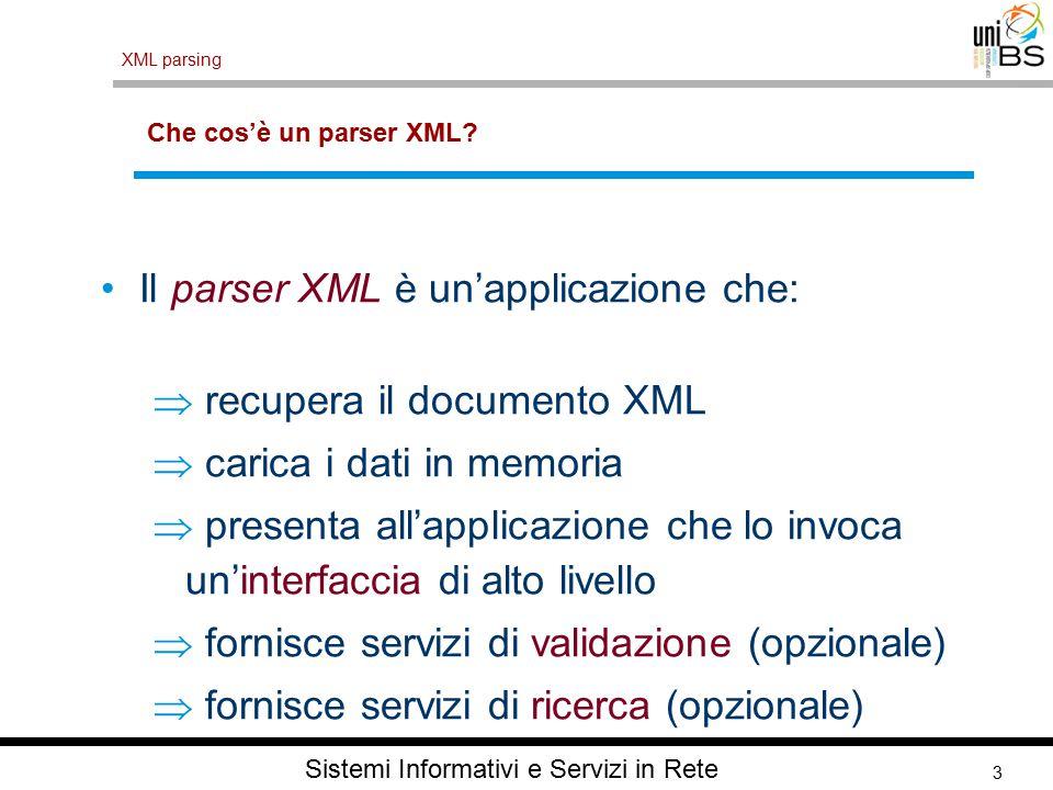 3 XML parsing Sistemi Informativi e Servizi in Rete Che cos'è un parser XML.
