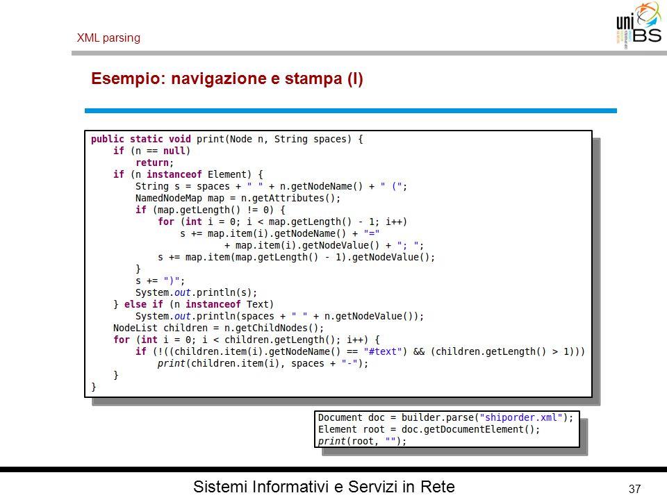 37 XML parsing Sistemi Informativi e Servizi in Rete Esempio: navigazione e stampa (I)