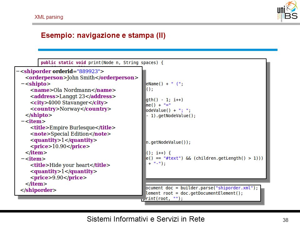 38 XML parsing Sistemi Informativi e Servizi in Rete Esempio: navigazione e stampa (II)
