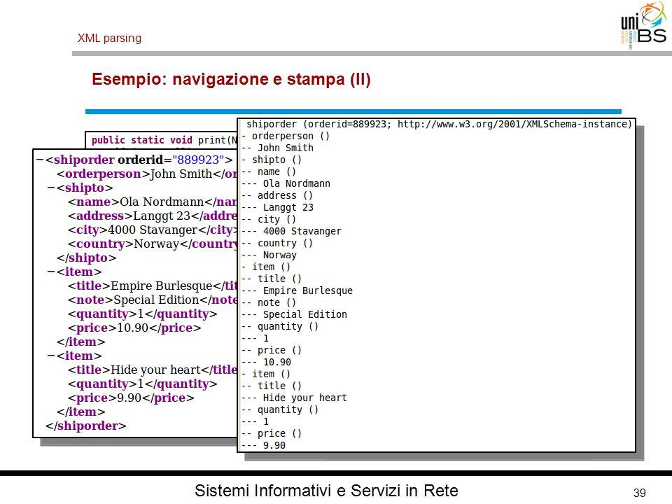 39 XML parsing Sistemi Informativi e Servizi in Rete Esempio: navigazione e stampa (II)