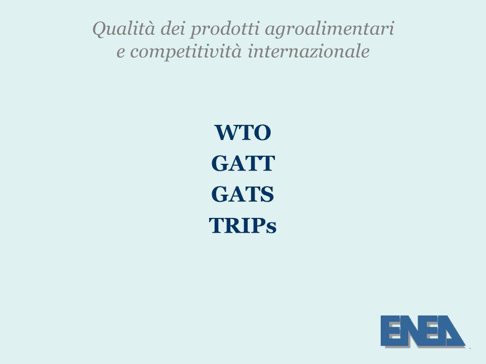 Qualità dei prodotti agroalimentari e competitività internazionale WTO GATT GATS TRIPs