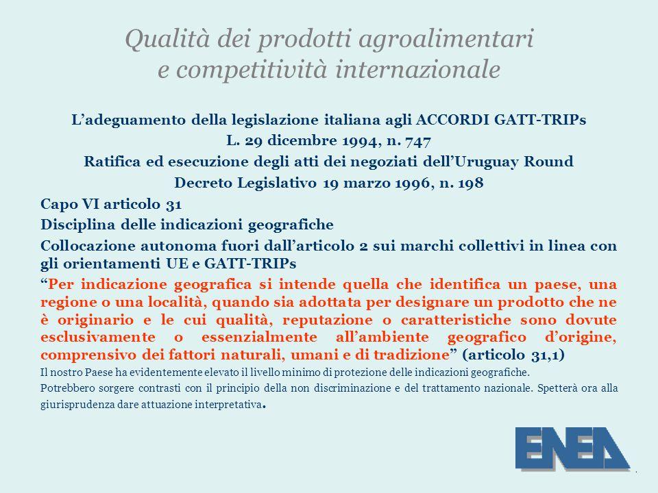 Qualità dei prodotti agroalimentari e competitività internazionale L'adeguamento della legislazione italiana agli ACCORDI GATT-TRIPs L.