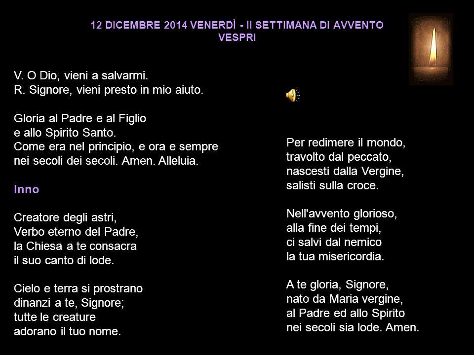 12 DICEMBRE 2014 VENERDÌ - II SETTIMANA DI AVVENTO VESPRI V.