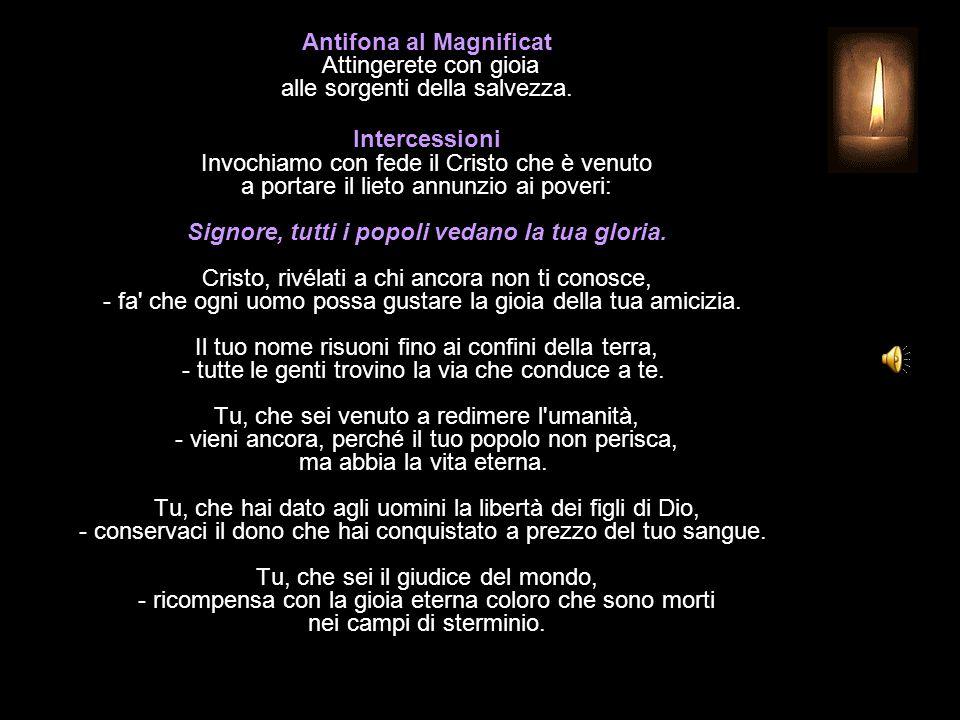 Antifona al Magnificat Attingerete con gioia alle sorgenti della salvezza.