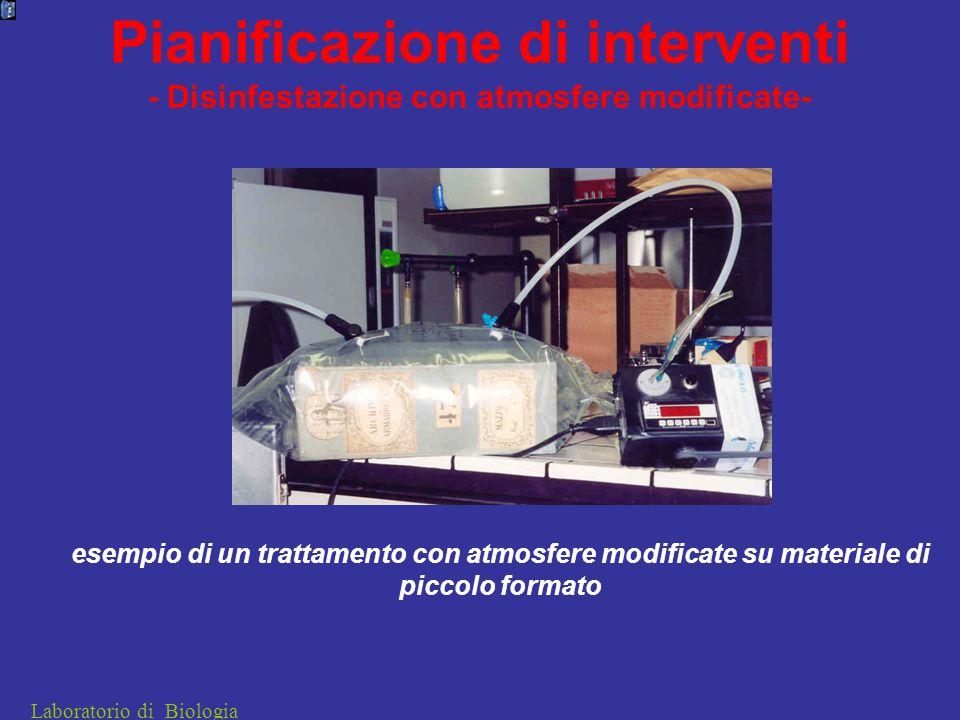 Laboratorio di Biologia esempio di un trattamento con atmosfere modificate su materiale di piccolo formato Pianificazione di interventi - Disinfestazione con atmosfere modificate-