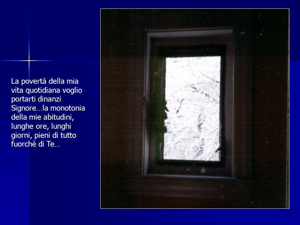 Dio dei miei poveri giorni Testi: Karl Rahner da: Tu sei il Silenzio Foto: Maria Rota Elaborazione: Monache Benedettine S. Margherita Fabriano