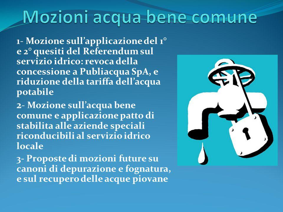 1- Mozione sull'applicazione del 1° e 2° quesiti del Referendum sul servizio idrico: revoca della concessione a Publiacqua SpA, e riduzione della tari