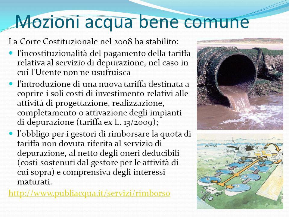 Mozioni acqua bene comune La Corte Costituzionale nel 2008 ha stabilito: l'incostituzionalità del pagamento della tariffa relativa al servizio di depu