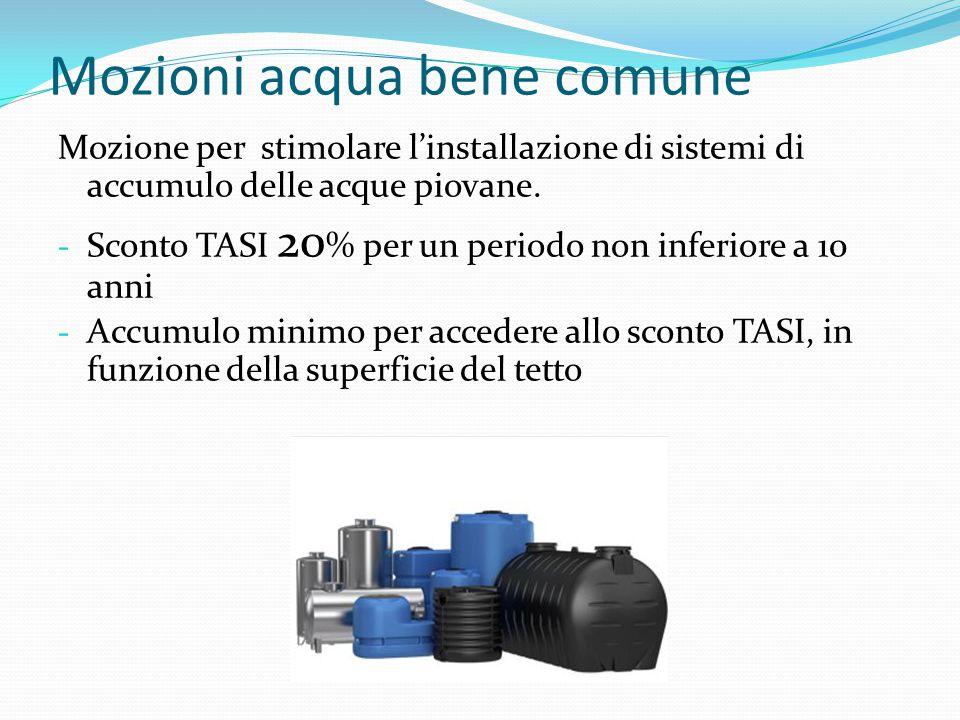 Mozioni acqua bene comune Mozione per stimolare l'installazione di sistemi di accumulo delle acque piovane. - Sconto TASI 20 % per un periodo non infe