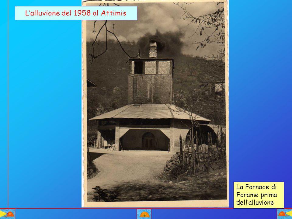 L'alluvione del 1958 al Attimis La Fornace di Forame prima dell'alluvione