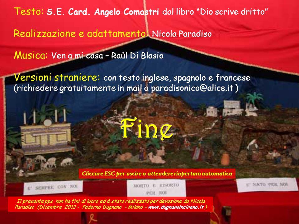 S. Em. Cardinal Angelo Comastri Arciprete della basilica di San Pietro e Vicario generale di Sua Santità - Città del Vaticano (Roma). Alla scuola di G