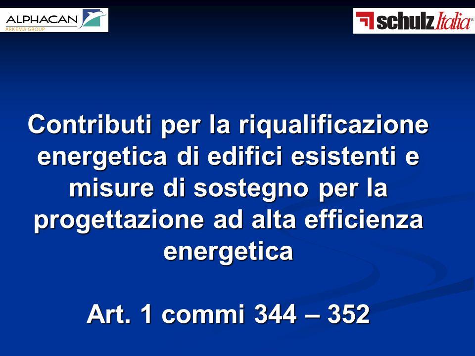Contributi per la riqualificazione energetica di edifici esistenti e misure di sostegno per la progettazione ad alta efficienza energetica Art. 1 comm