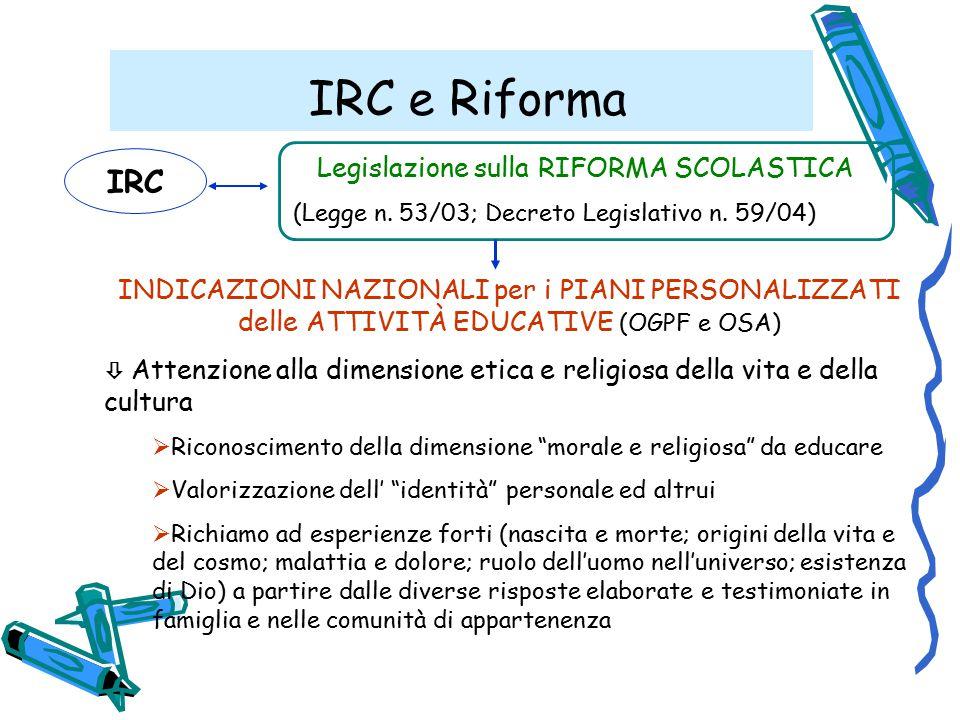 IRC e Riforma IRC Legislazione sulla RIFORMA SCOLASTICA (Legge n.