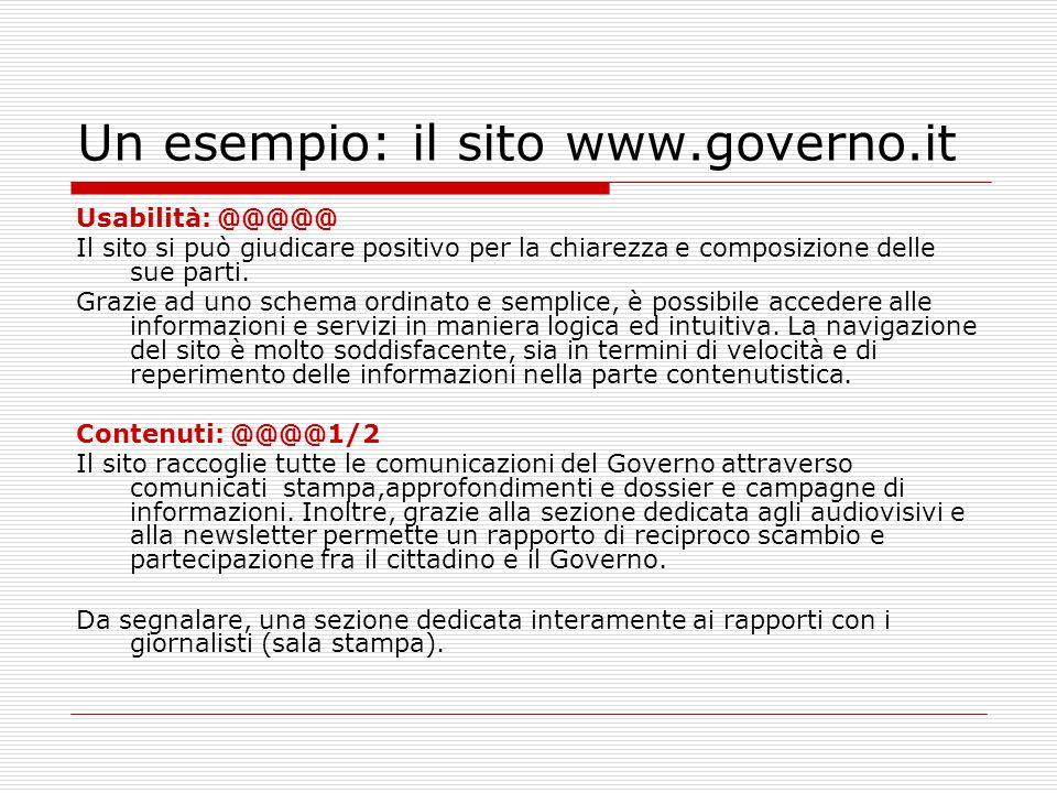 Un esempio: il sito www.governo.it Usabilità: @@@@@ Il sito si può giudicare positivo per la chiarezza e composizione delle sue parti.
