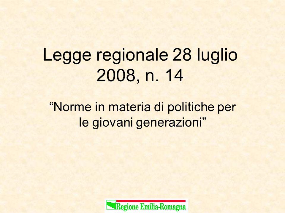 Legge regionale 28 luglio 2008, n. 14 Norme in materia di politiche per le giovani generazioni