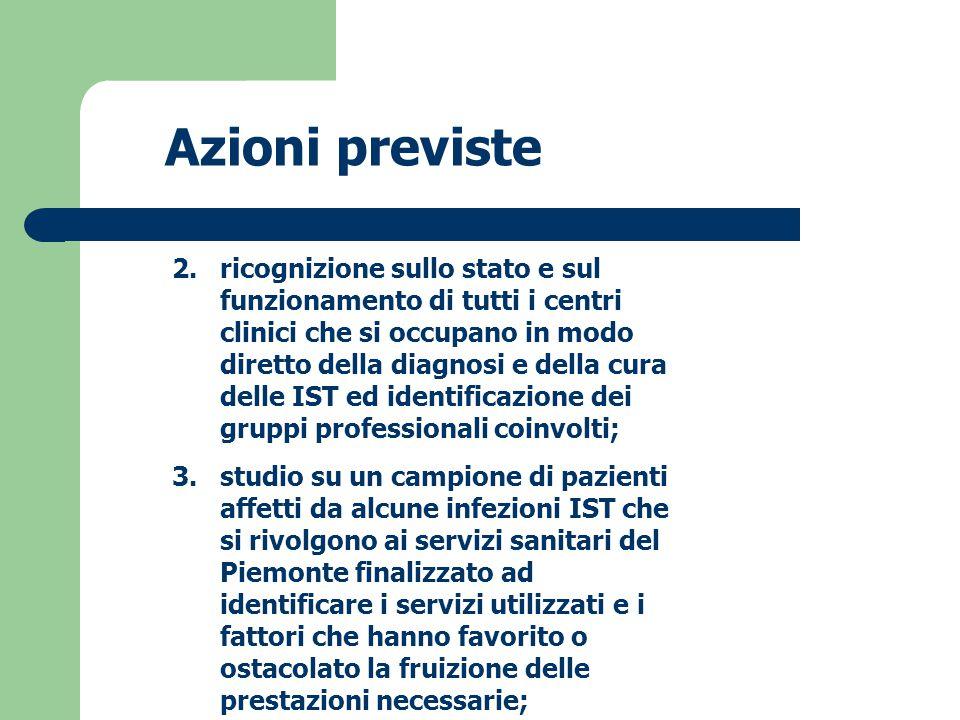 2.ricognizione sullo stato e sul funzionamento di tutti i centri clinici che si occupano in modo diretto della diagnosi e della cura delle IST ed iden