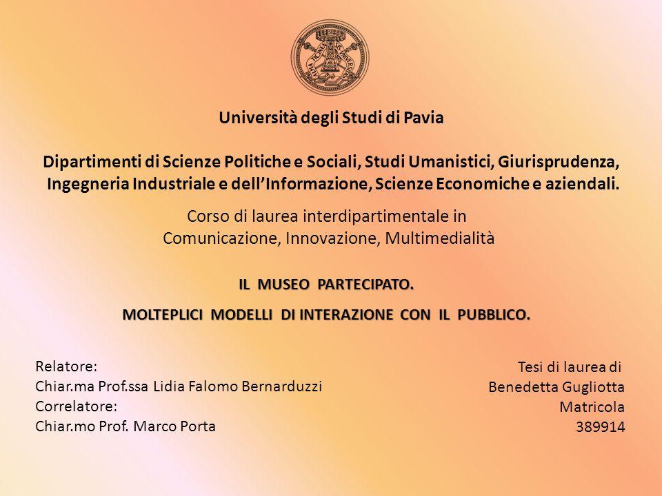 Università degli Studi di Pavia Dipartimenti di Scienze Politiche e Sociali, Studi Umanistici, Giurisprudenza, Ingegneria Industriale e dell'Informazione, Scienze Economiche e aziendali.