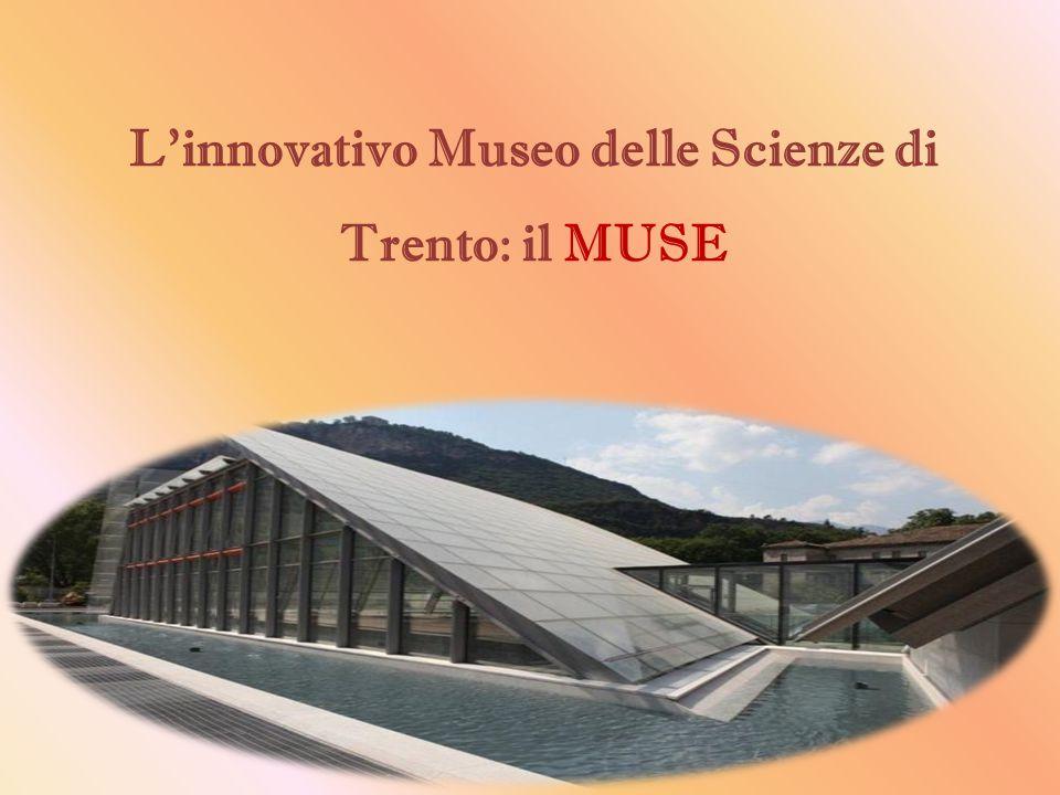 L'innovativo Museo delle Scienze di Trento: il MUSE