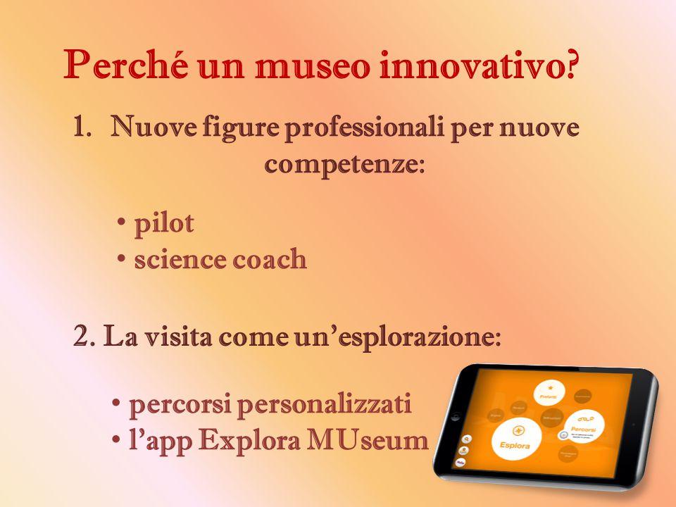 Perché un museo innovativo.