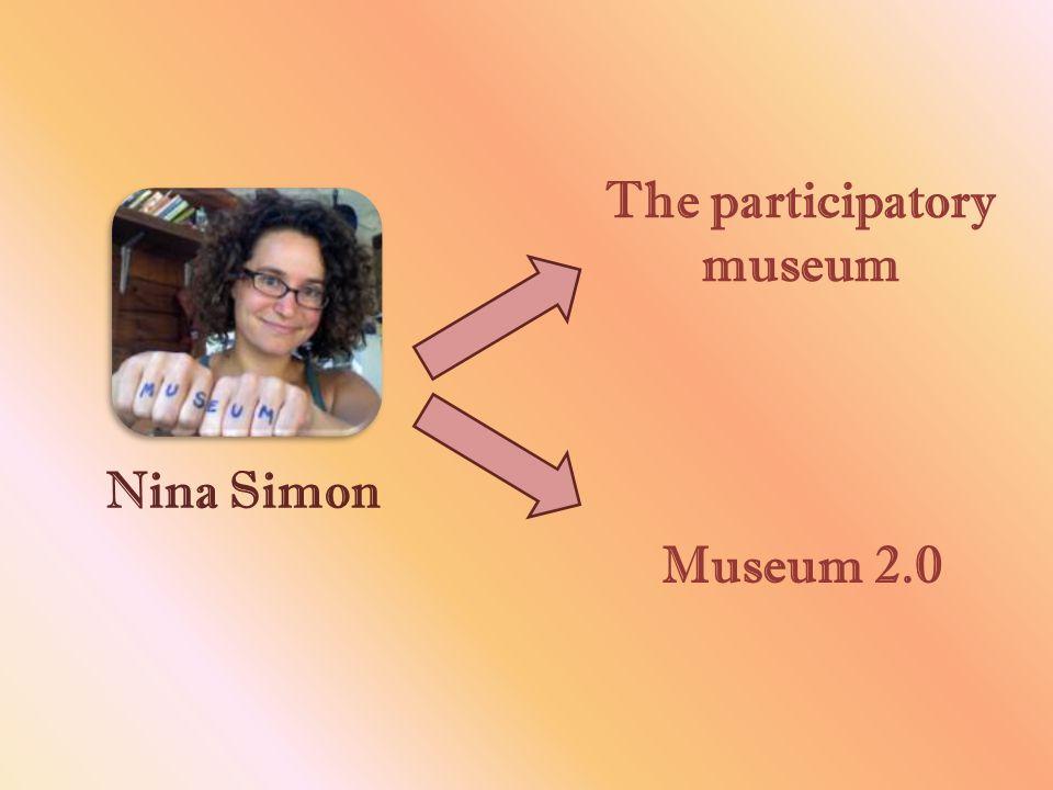 Nina Simon The participatory museum Museum 2.0