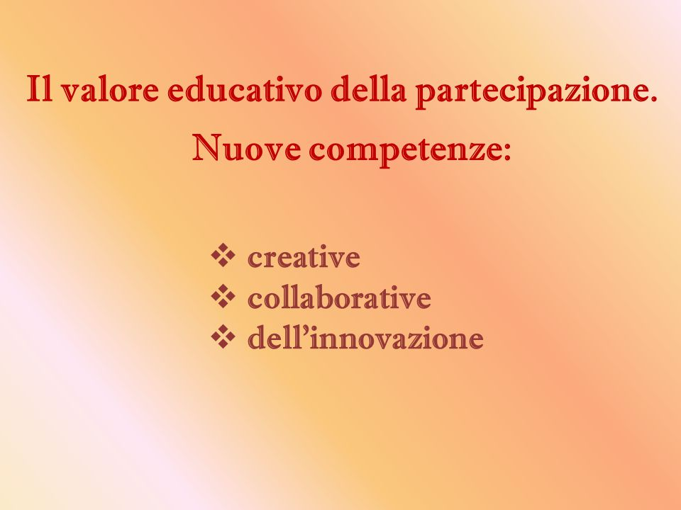 Il valore educativo della partecipazione.