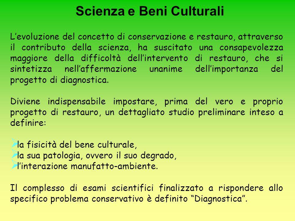 L'evoluzione del concetto di conservazione e restauro, attraverso il contributo della scienza, ha suscitato una consapevolezza maggiore della difficol