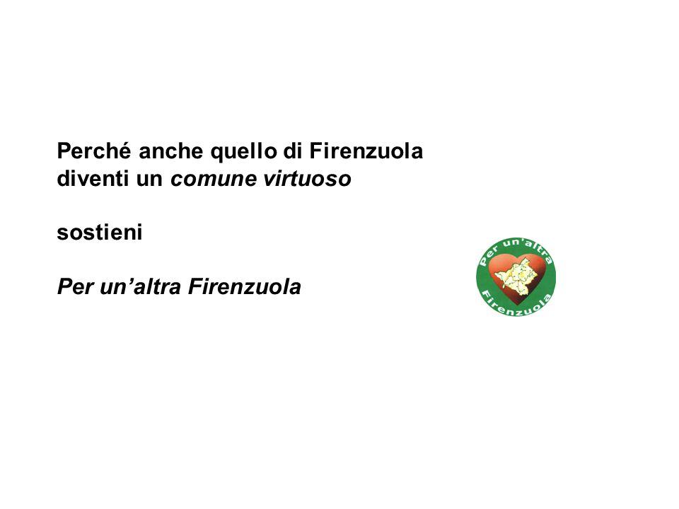 Perché anche quello di Firenzuola diventi un comune virtuoso sostieni Per un'altra Firenzuola