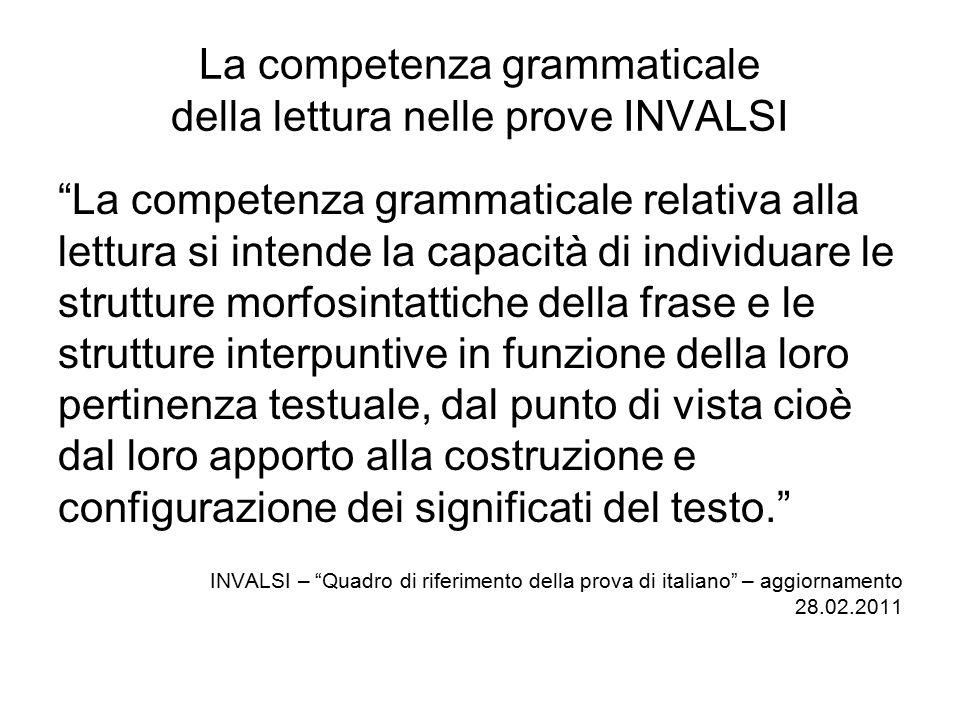 """La competenza grammaticale della lettura nelle prove INVALSI """"La competenza grammaticale relativa alla lettura si intende la capacità di individuare l"""