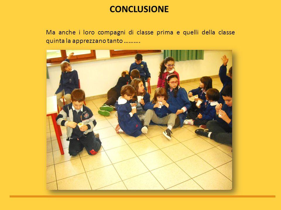 Ma anche i loro compagni di classe prima e quelli della classe quinta la apprezzano tanto ……….