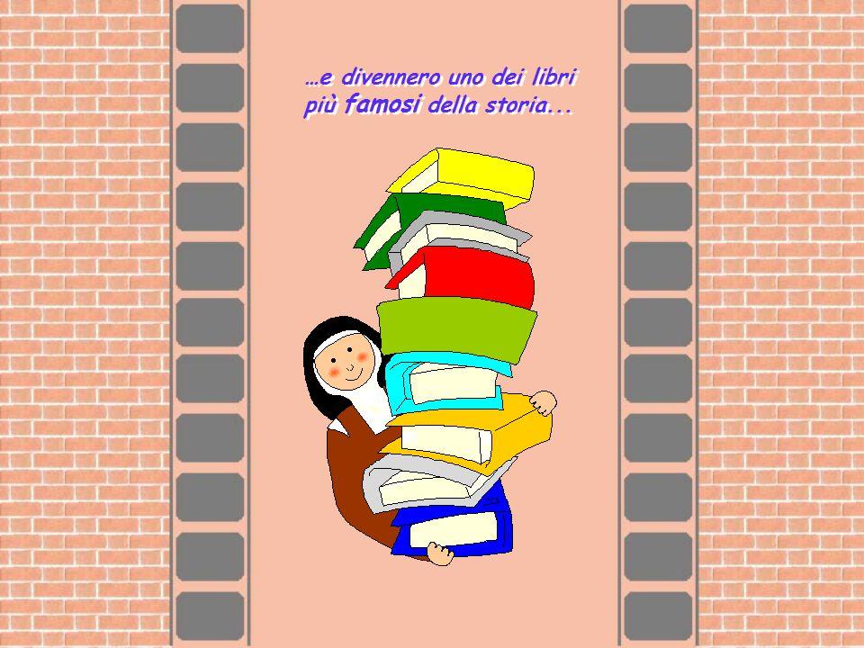 …e divennero uno dei libri più famosi della storia... …e divennero uno dei libri più famosi della storia...