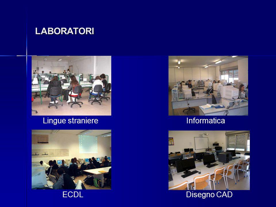LABORATORI Lingue straniereInformatica ECDLDisegno CAD