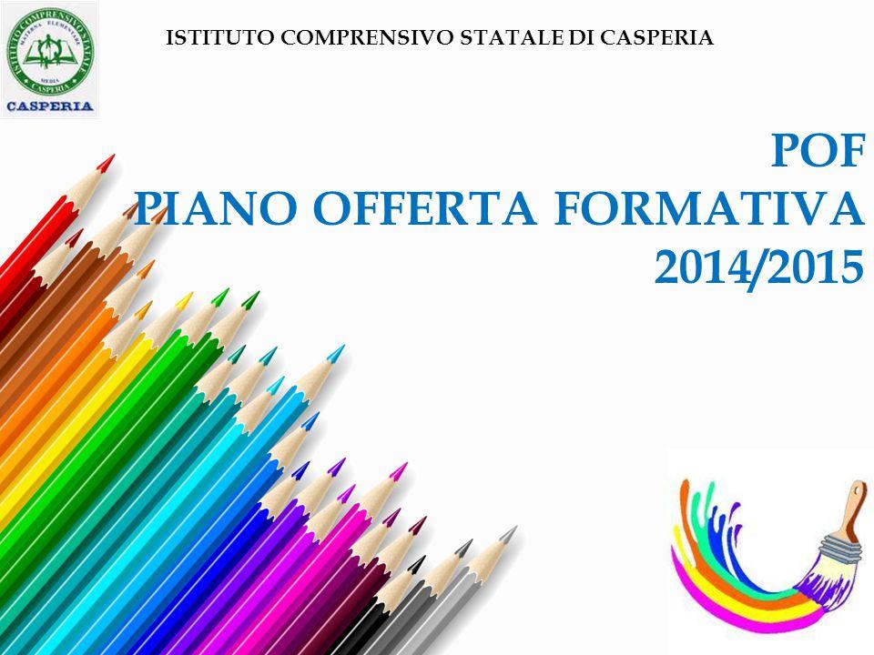 POF PIANO OFFERTA FORMATIVA 2014/2015 ISTITUTO COMPRENSIVO STATALE DI CASPERIA