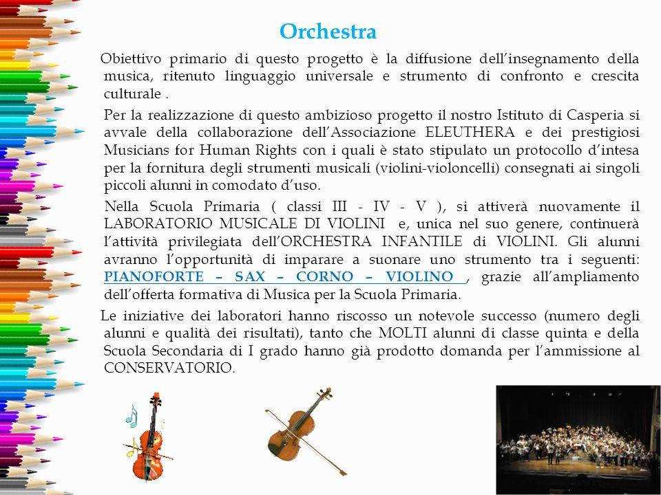 Orchestra Obiettivo primario di questo progetto è la diffusione dell'insegnamento della musica, ritenuto linguaggio universale e strumento di confront