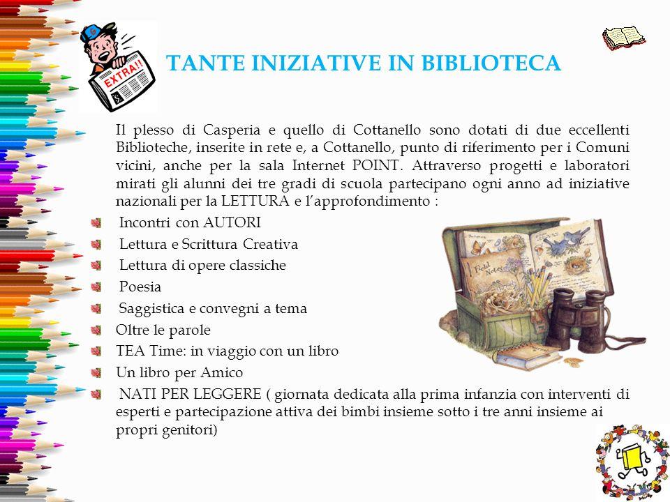 TANTE INIZIATIVE IN BIBLIOTECA Il plesso di Casperia e quello di Cottanello sono dotati di due eccellenti Biblioteche, inserite in rete e, a Cottanell
