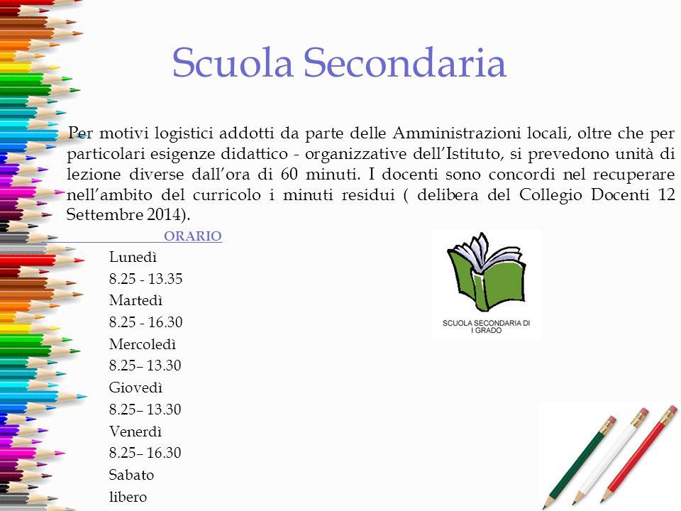 Scuola Secondaria Per motivi logistici addotti da parte delle Amministrazioni locali, oltre che per particolari esigenze didattico - organizzative del