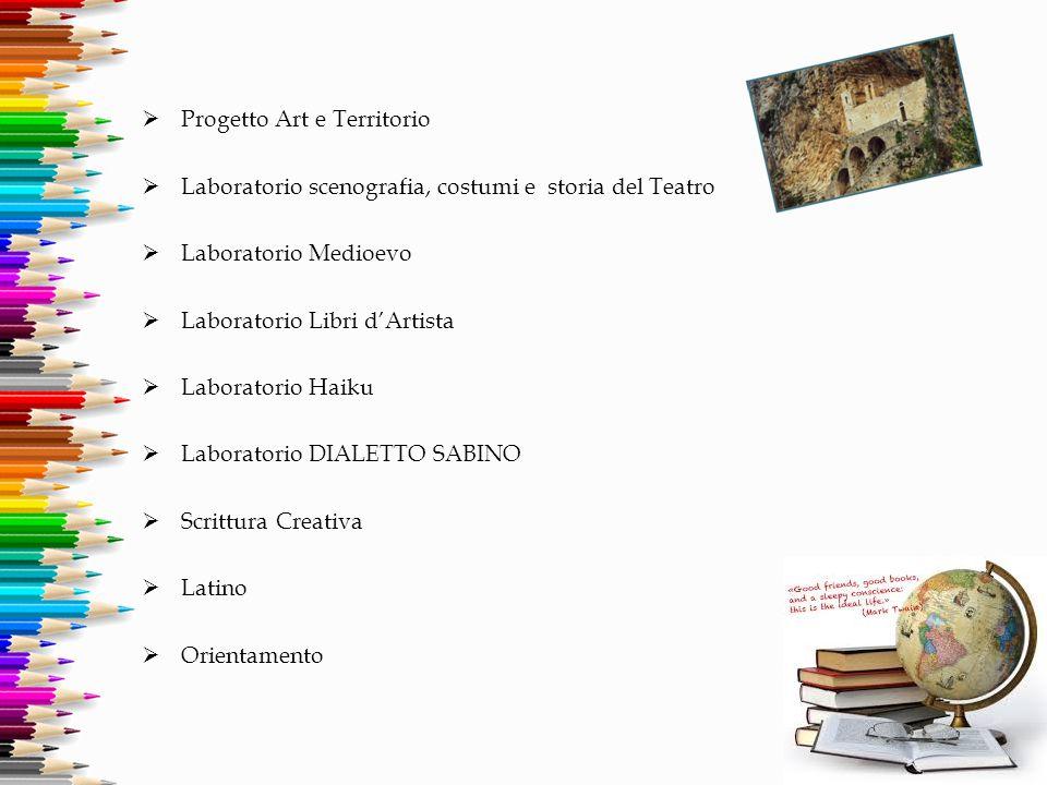  Progetto Art e Territorio  Laboratorio scenografia, costumi e storia del Teatro  Laboratorio Medioevo  Laboratorio Libri d'Artista  Laboratorio