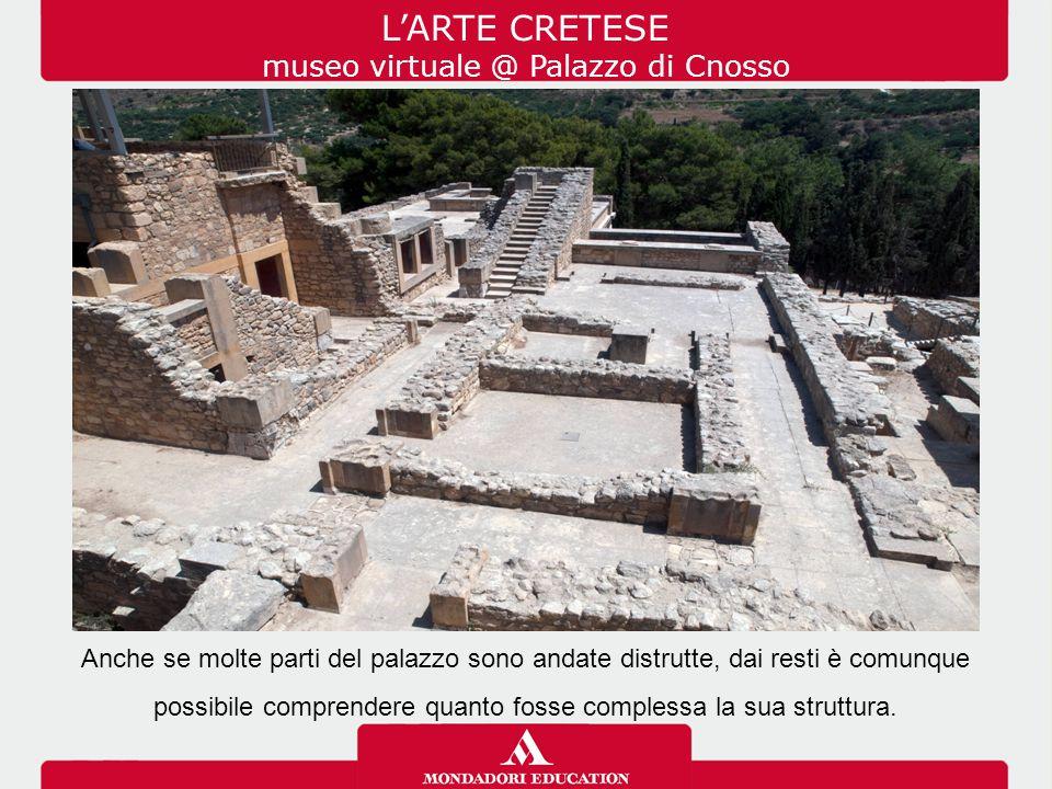 Anche se molte parti del palazzo sono andate distrutte, dai resti è comunque possibile comprendere quanto fosse complessa la sua struttura. L'ARTE CRE